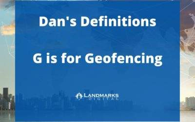 Dan's Definitions: G is for Geofencing