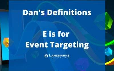 Dan's Definitions: E is for Event Targeting