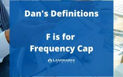 Dan's Definitions: F is for Frequency Cap