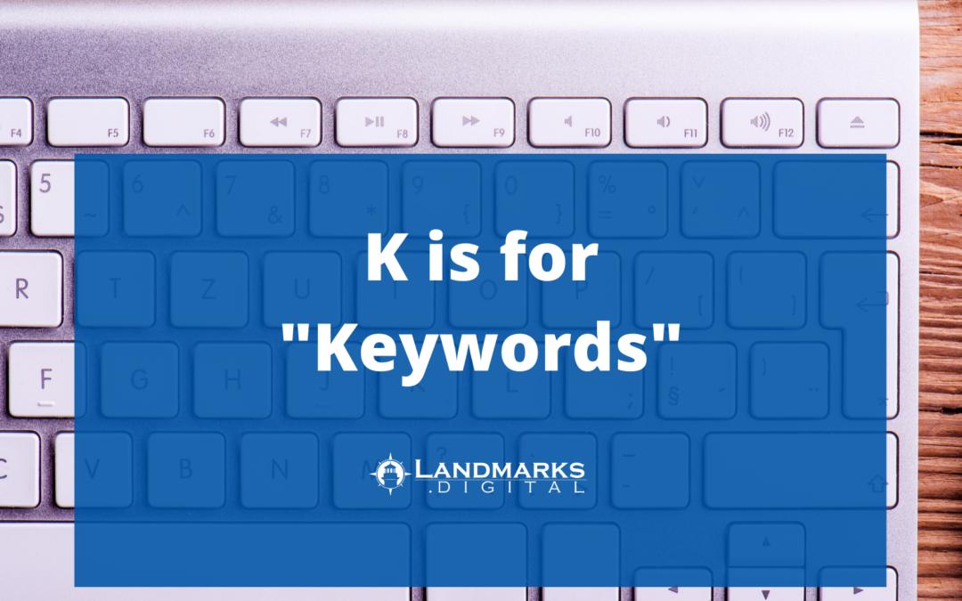 K Is For Keywords