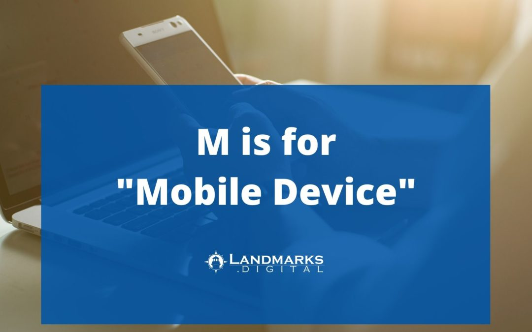 M Is for Mobile Device