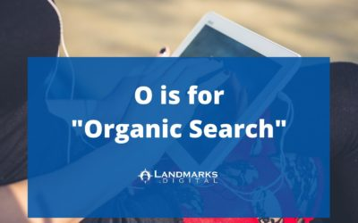 O is for Organic Search